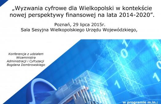 KONFERENCJA: Wyzwania cyfrowe dla Wielkopolski w kontekście nowej perspektywy finansowej na lata 2014-2020.