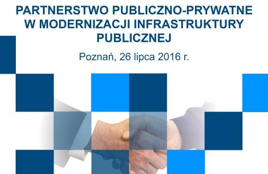 SEMINARIUM: Partnerstwo publiczno-prywatne w modernizacji infrastruktury publicznej