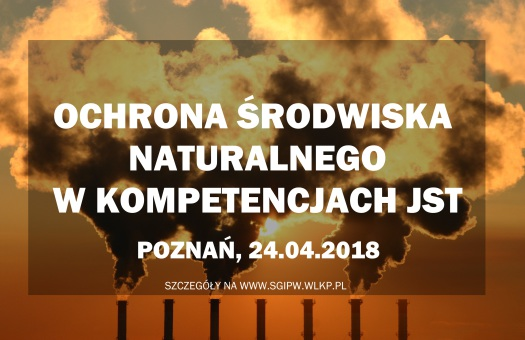SEMINARIUM: Ochrona środowiska naturalnego w kompetencjach JST