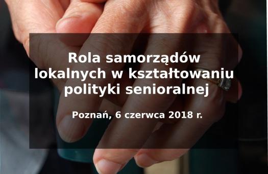 SEMINARIUM: Rola samorządów lokalnych w kształtowaniu polityki senioralnej