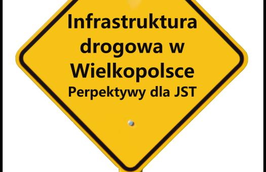 SEMINARIUM: Infrastruktura drogowa w Wielkopolsce – perspektywy dla JST